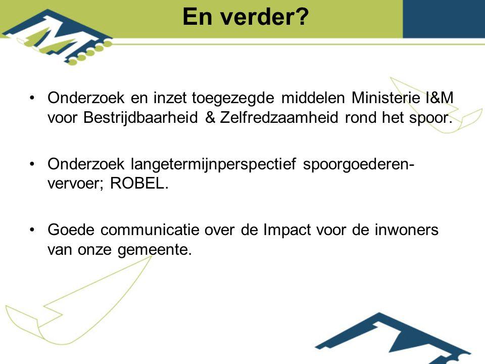 Onderzoek en inzet toegezegde middelen Ministerie I&M voor Bestrijdbaarheid & Zelfredzaamheid rond het spoor.