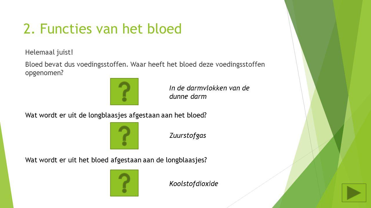 2. Functies van het bloed  Heb je ooit een bloeddruppel geproefd, bijvoorbeeld nadat je in je vinger had geprikt? Hoe smaakt bloed? ZoutZoet