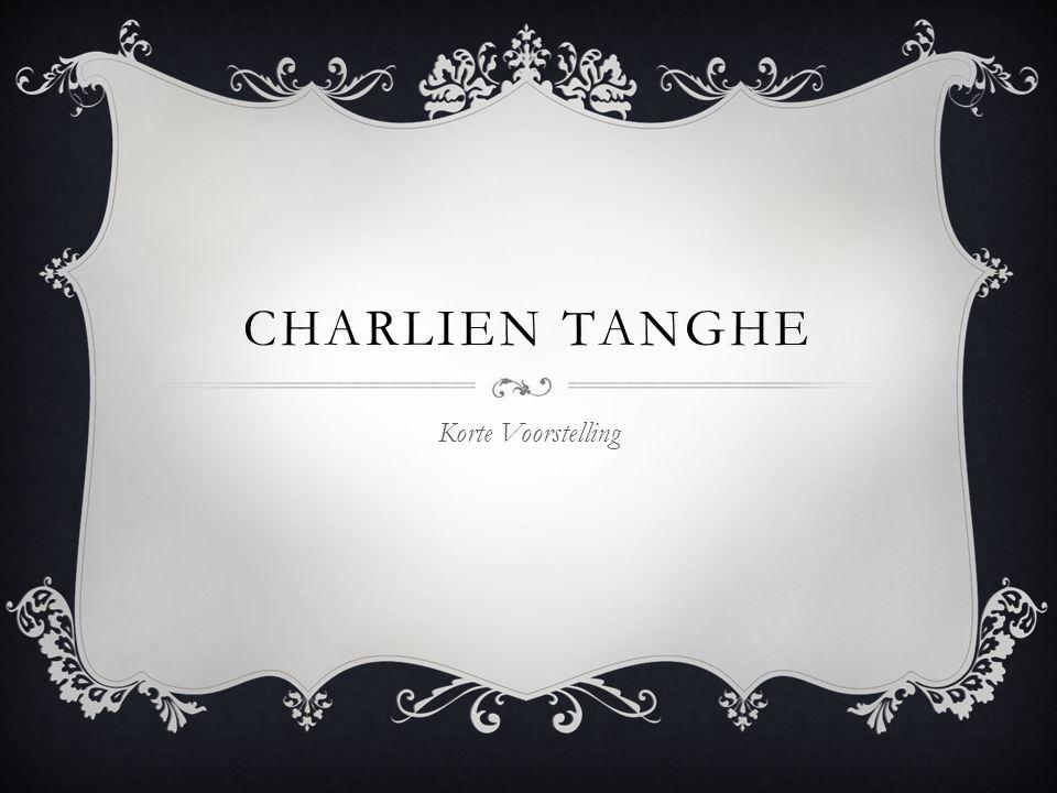 CHARLIEN TANGHE Korte Voorstelling