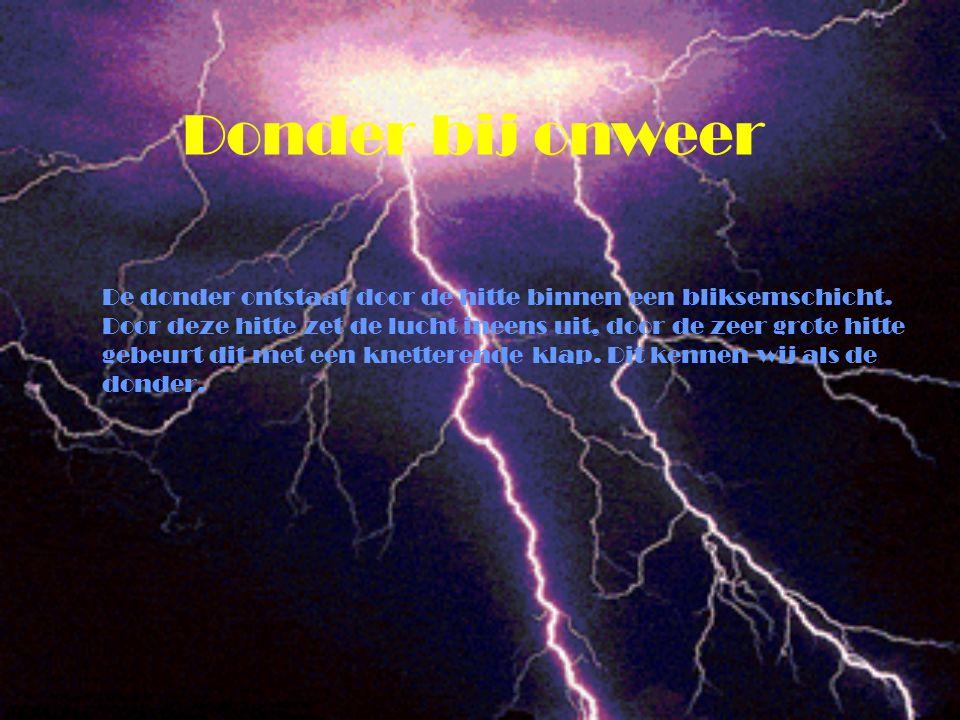 Donder bij onweer De donder ontstaat door de hitte binnen een bliksemschicht. Door deze hitte zet de lucht ineens uit, door de zeer grote hitte gebeur