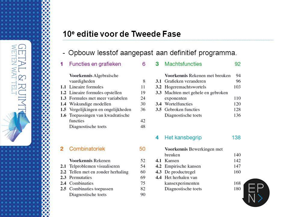 10 e editie voor de Tweede Fase -Opbouw lesstof aangepast aan definitief programma.