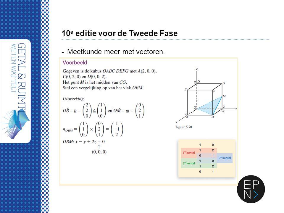 10 e editie voor de Tweede Fase -Meetkunde meer met vectoren.