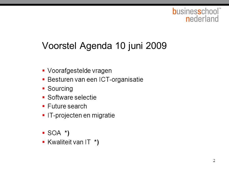 2 Voorstel Agenda 10 juni 2009  Voorafgestelde vragen  Besturen van een ICT-organisatie  Sourcing  Software selectie  Future search  IT-projecten en migratie  SOA *)  Kwaliteit van IT *)