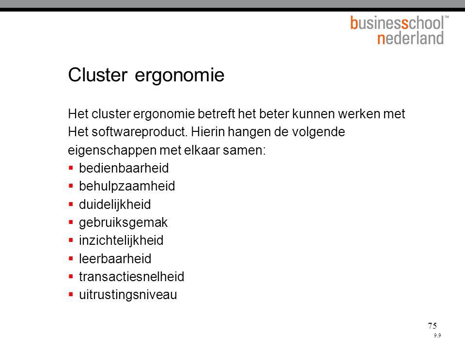 75 Cluster ergonomie Het cluster ergonomie betreft het beter kunnen werken met Het softwareproduct.