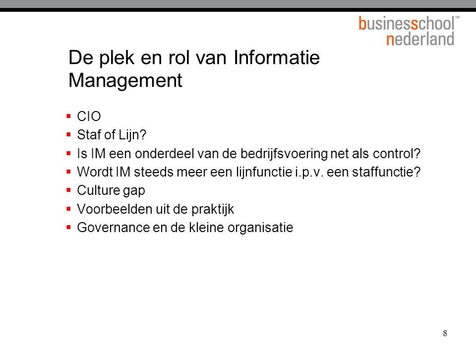 8 De plek en rol van Informatie Management  CIO  Staf of Lijn.