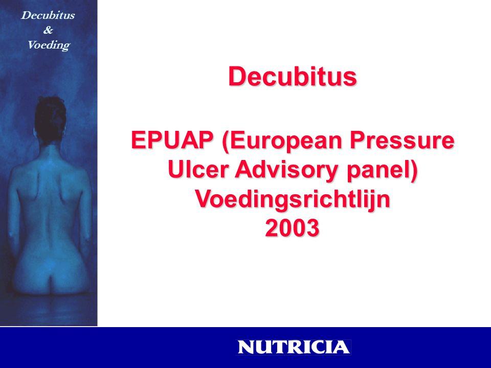 Decubitus EPUAP (European Pressure Ulcer Advisory panel) Voedingsrichtlijn2003 Decubitus & Voeding