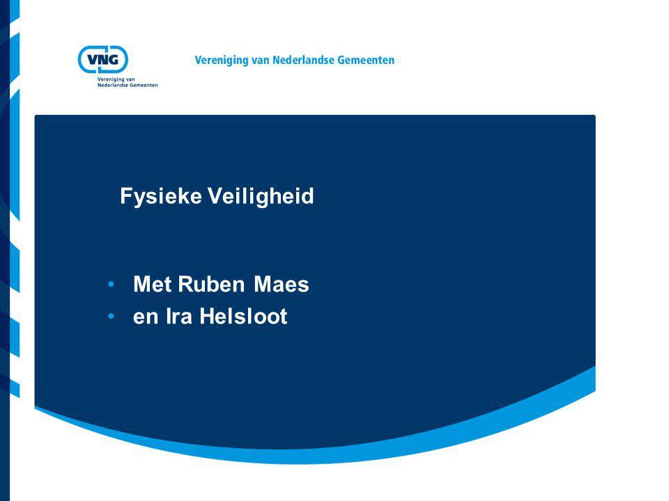 Met Ruben Maes en Ira Helsloot Fysieke Veiligheid