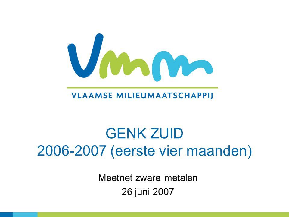 GENK ZUID 2006-2007 (eerste vier maanden) Meetnet zware metalen 26 juni 2007