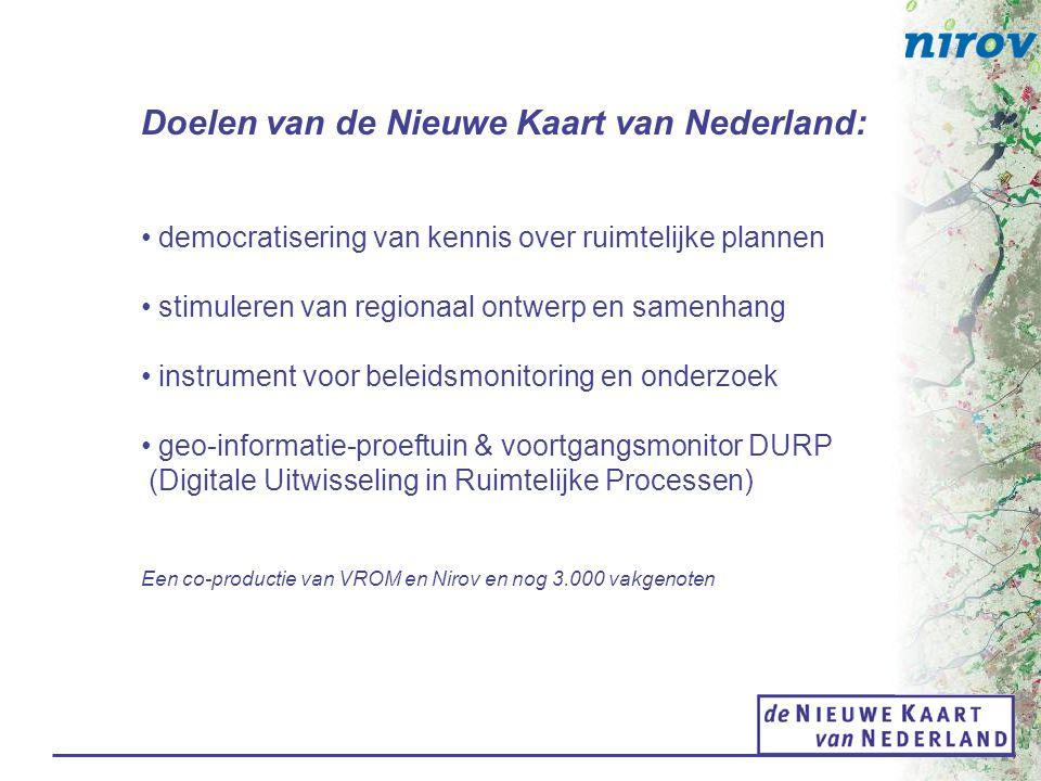 Doelen van de Nieuwe Kaart van Nederland: democratisering van kennis over ruimtelijke plannen stimuleren van regionaal ontwerp en samenhang instrument