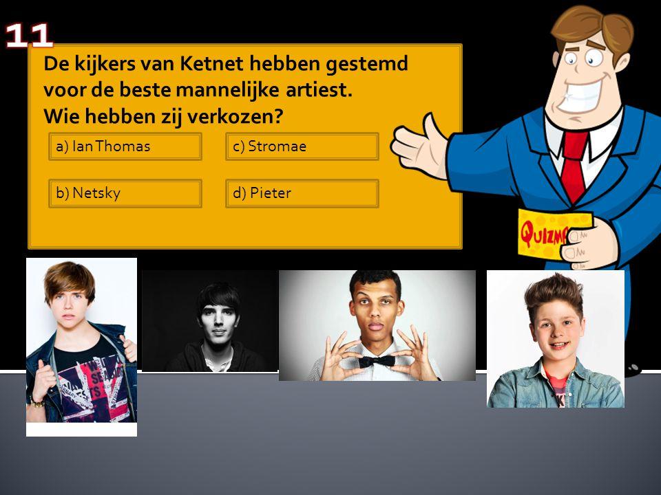 De kijkers van Ketnet hebben gestemd voor de beste mannelijke artiest. Wie hebben zij verkozen? a) Ian Thomas b) Netsky c) Stromae d) Pieter
