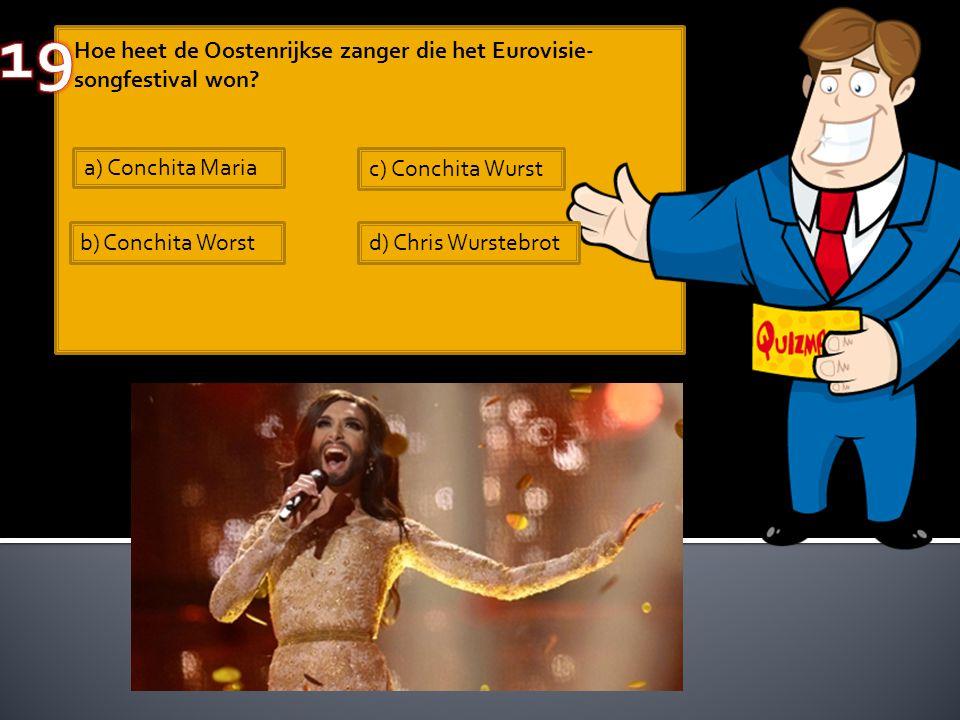 Hoe heet de Oostenrijkse zanger die het Eurovisie- songfestival won? a) Conchita Maria b) Conchita Worst c) Conchita Wurst d) Chris Wurstebrot