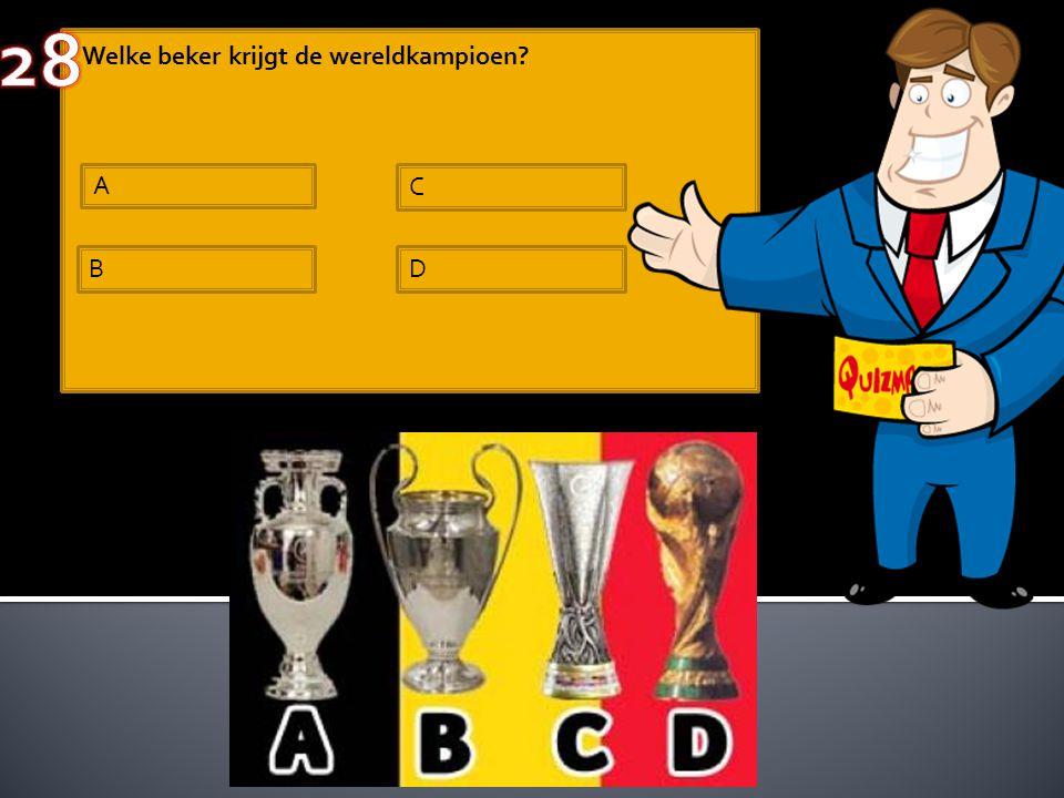 Welke beker krijgt de wereldkampioen? A B C D