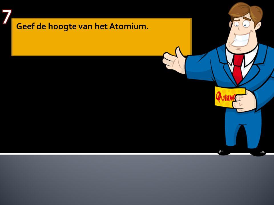 Geef de hoogte van het Atomium.