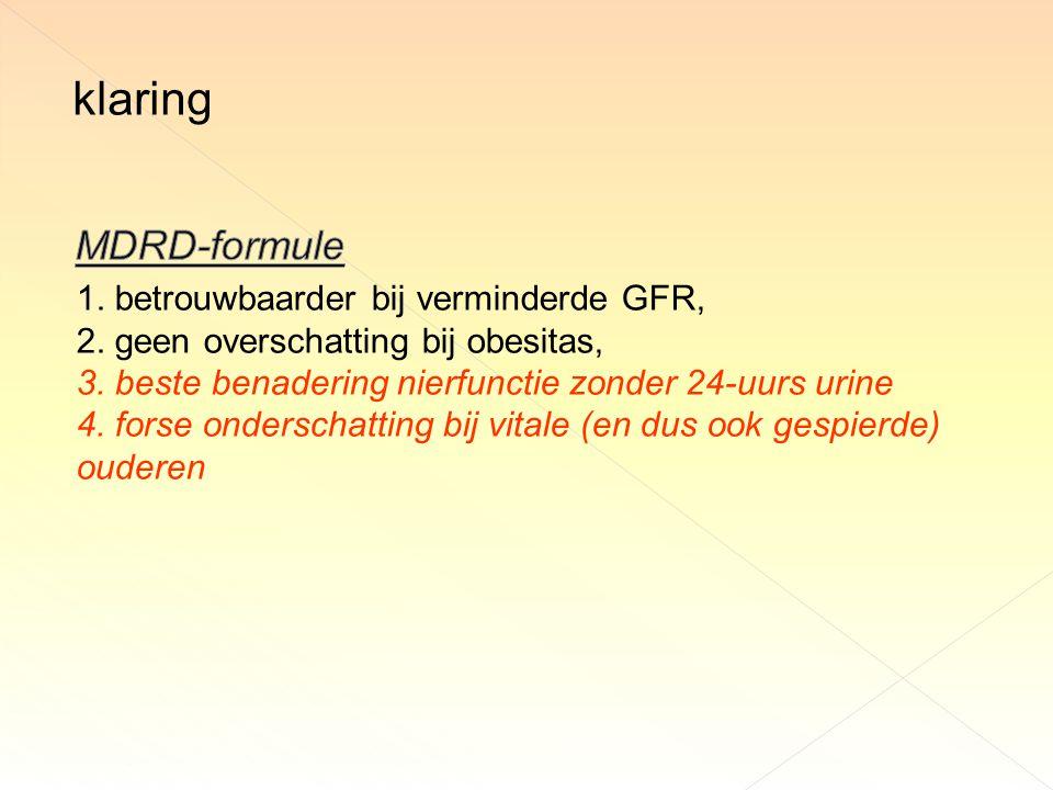 1.betrouwbaarder bij verminderde GFR, 2. geen overschatting bij obesitas, 3.