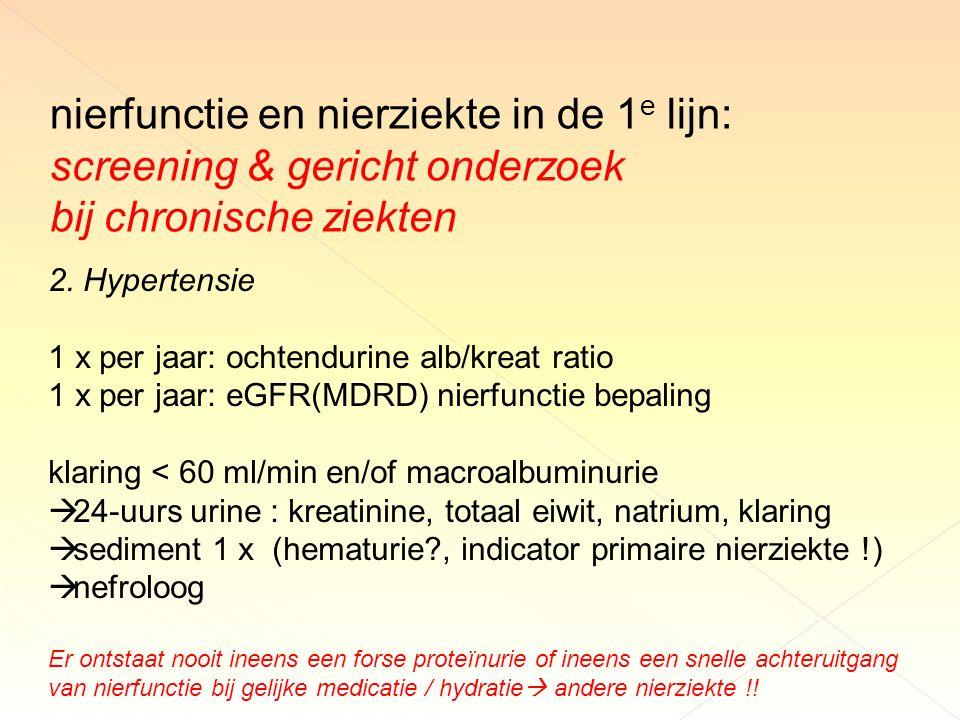 nierfunctie en nierziekte in de 1 e lijn: screening & gericht onderzoek bij chronische ziekten 2.