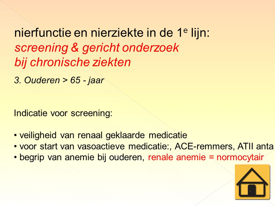 nierfunctie en nierziekte in de 1 e lijn: screening & gericht onderzoek bij chronische ziekten 3.