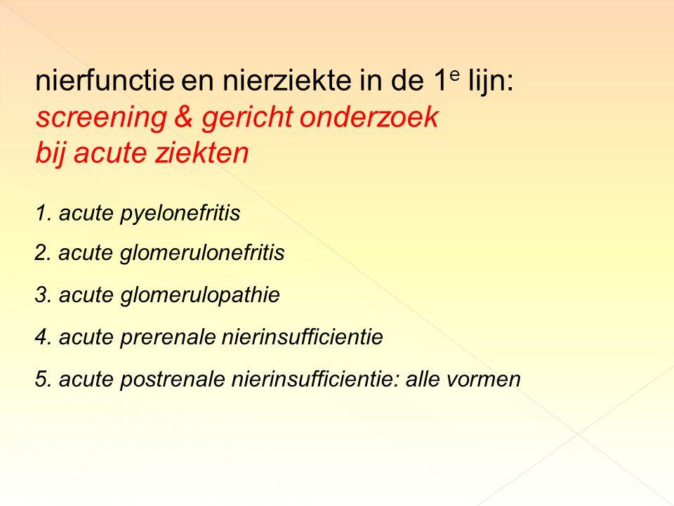 nierfunctie en nierziekte in de 1 e lijn: screening & gericht onderzoek bij acute ziekten 1.