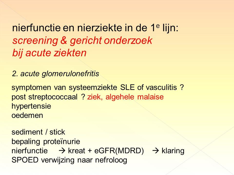 nierfunctie en nierziekte in de 1 e lijn: screening & gericht onderzoek bij acute ziekten 2.