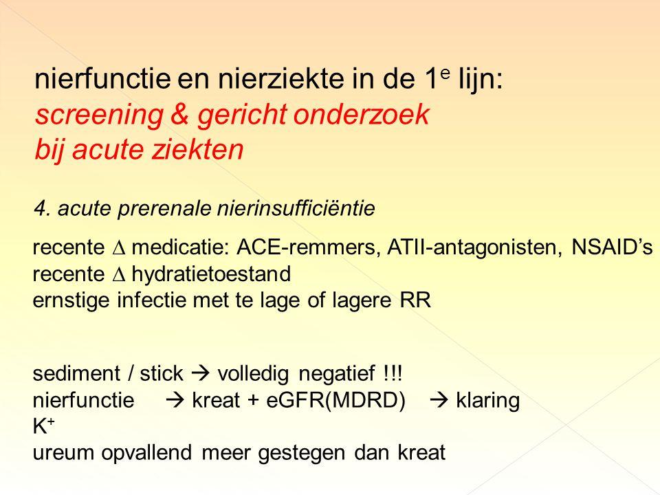 nierfunctie en nierziekte in de 1 e lijn: screening & gericht onderzoek bij acute ziekten 4.