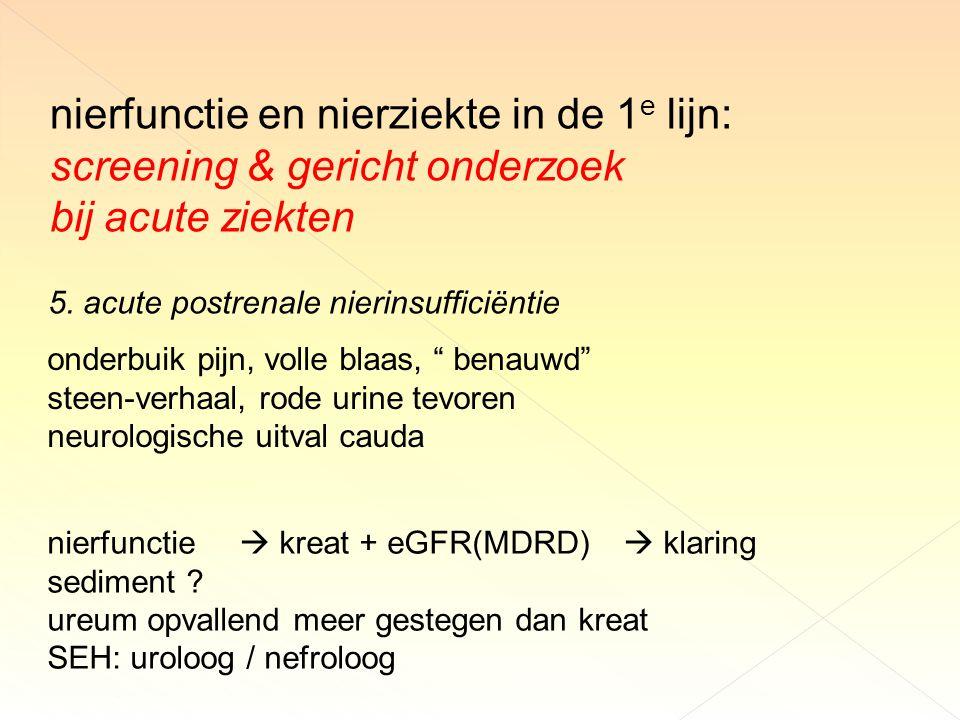 nierfunctie en nierziekte in de 1 e lijn: screening & gericht onderzoek bij acute ziekten 5.