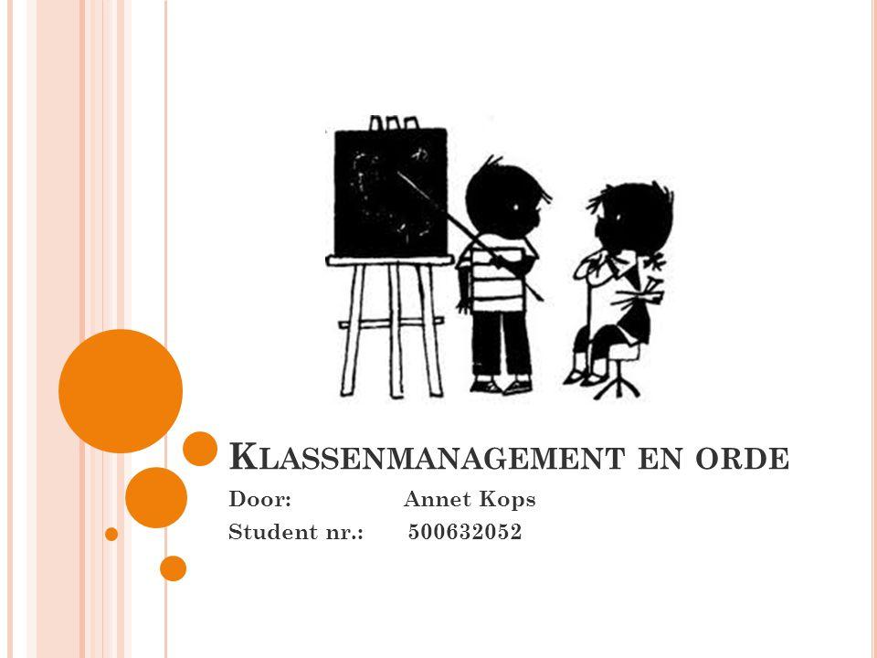 K LASSENMANAGEMENT EN ORDE Door: Annet Kops Student nr.: 500632052