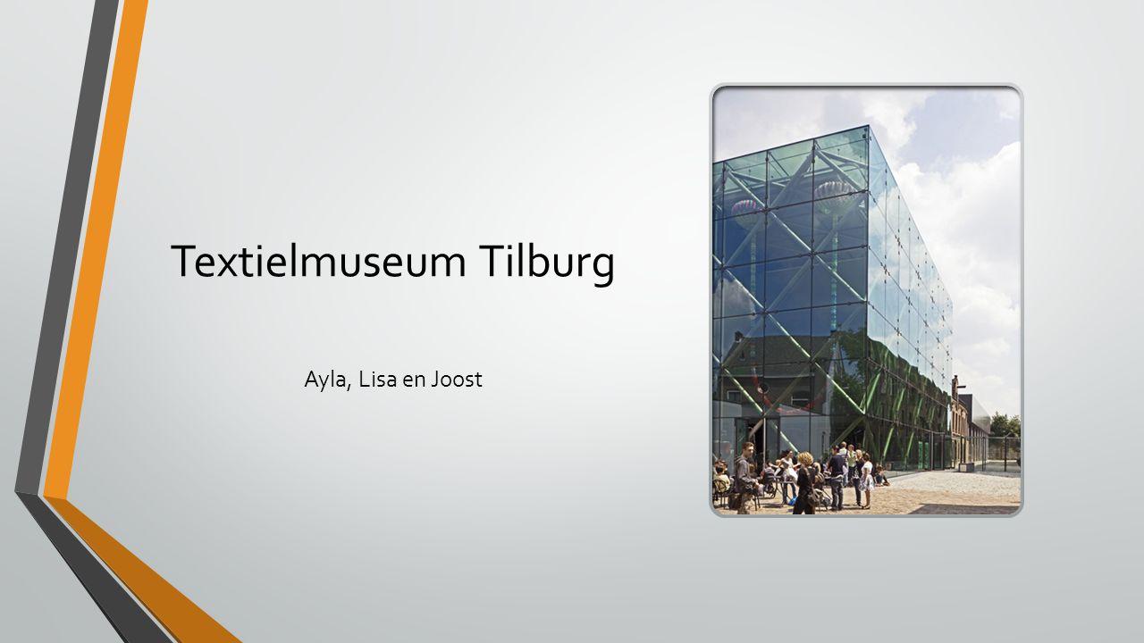 Textielmuseum Tilburg Ayla, Lisa en Joost