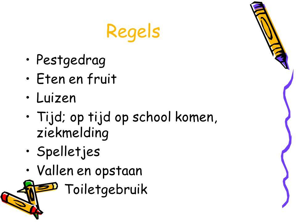 Regels Pestgedrag Eten en fruit Luizen Tijd; op tijd op school komen, ziekmelding Spelletjes Vallen en opstaan Toiletgebruik