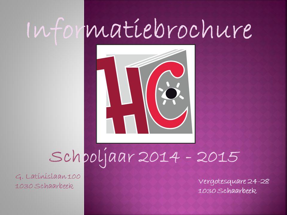 Informatiebrochure Schooljaar 2014 - 2015 G. Latinislaan 100 1030 Schaarbeek Vergotesquare 24-28 1030 Schaarbeek