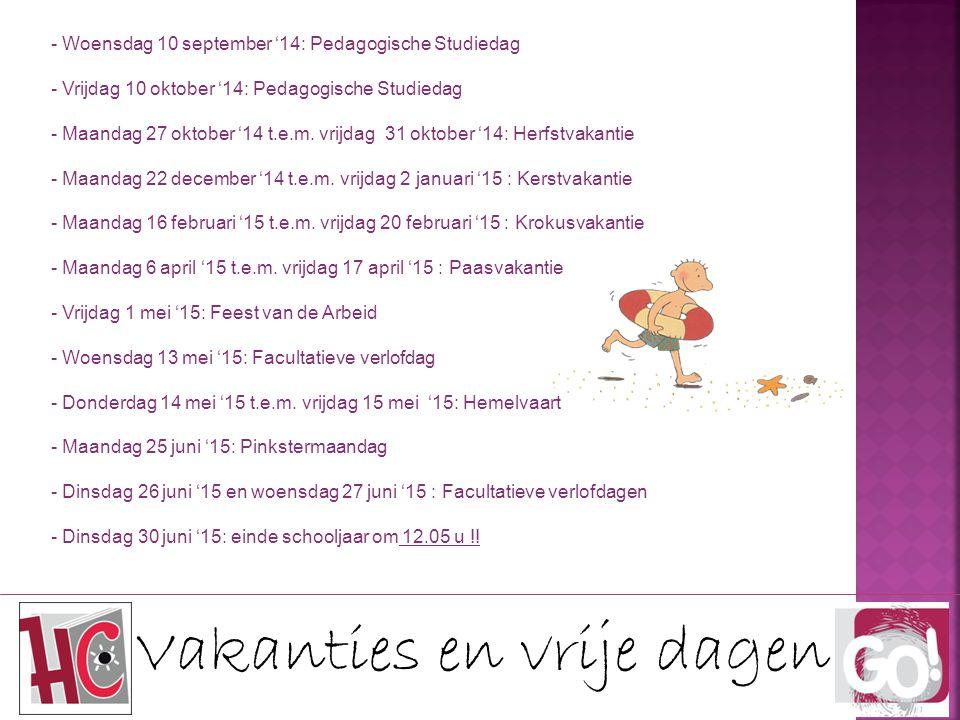 Vakanties en vrije dagen - Woensdag 10 september '14: Pedagogische Studiedag - Vrijdag 10 oktober '14: Pedagogische Studiedag - Maandag 27 oktober '14