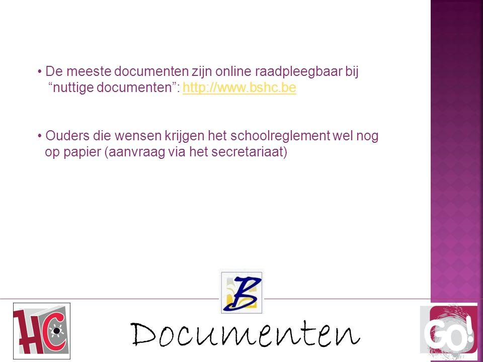 """Documenten De meeste documenten zijn online raadpleegbaar bij """"nuttige documenten"""": http://www.bshc.behttp://www.bshc.be Ouders die wensen krijgen het"""