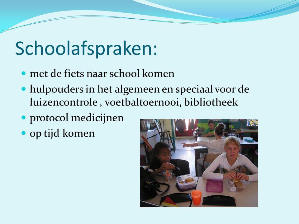 Schoolafspraken: met de fiets naar school komen hulpouders in het algemeen en speciaal voor de luizencontrole, voetbaltoernooi, bibliotheek protocol m