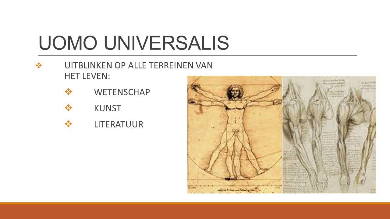UOMO UNIVERSALIS  UITBLINKEN OP ALLE TERREINEN VAN HET LEVEN:  WETENSCHAP  KUNST  LITERATUUR
