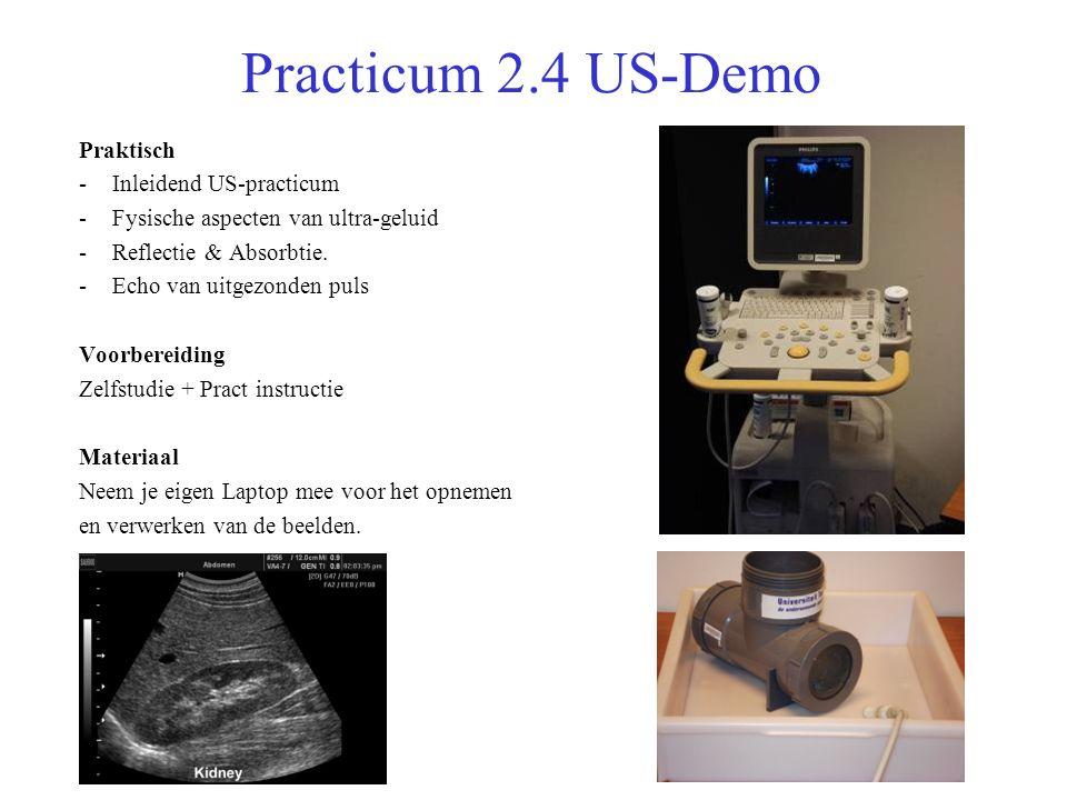 Practicum 2.4 US-Demo Praktisch -Inleidend US-practicum -Fysische aspecten van ultra-geluid -Reflectie & Absorbtie.