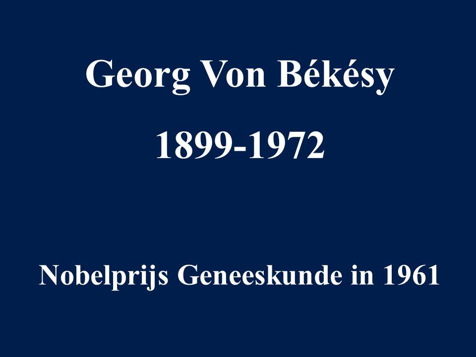 Georg Von Békésy 1899-1972 Nobelprijs Geneeskunde in 1961