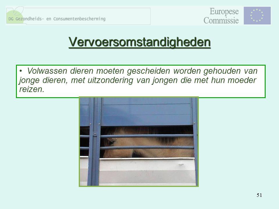 51 Volwassen dieren moeten gescheiden worden gehouden van jonge dieren, met uitzondering van jongen die met hun moeder reizen. Vervoersomstandigheden