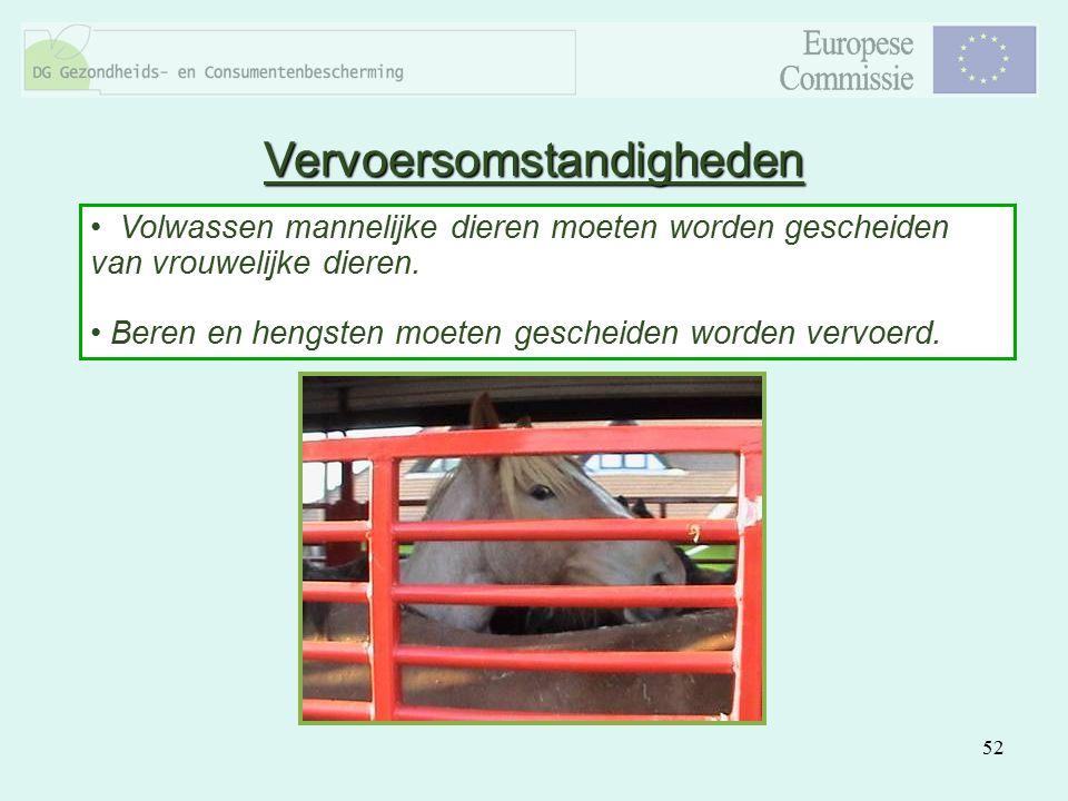 52 Volwassen mannelijke dieren moeten worden gescheiden van vrouwelijke dieren. Beren en hengsten moeten gescheiden worden vervoerd. Vervoersomstandig