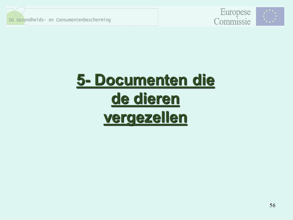56 5- Documenten die de dieren vergezellen