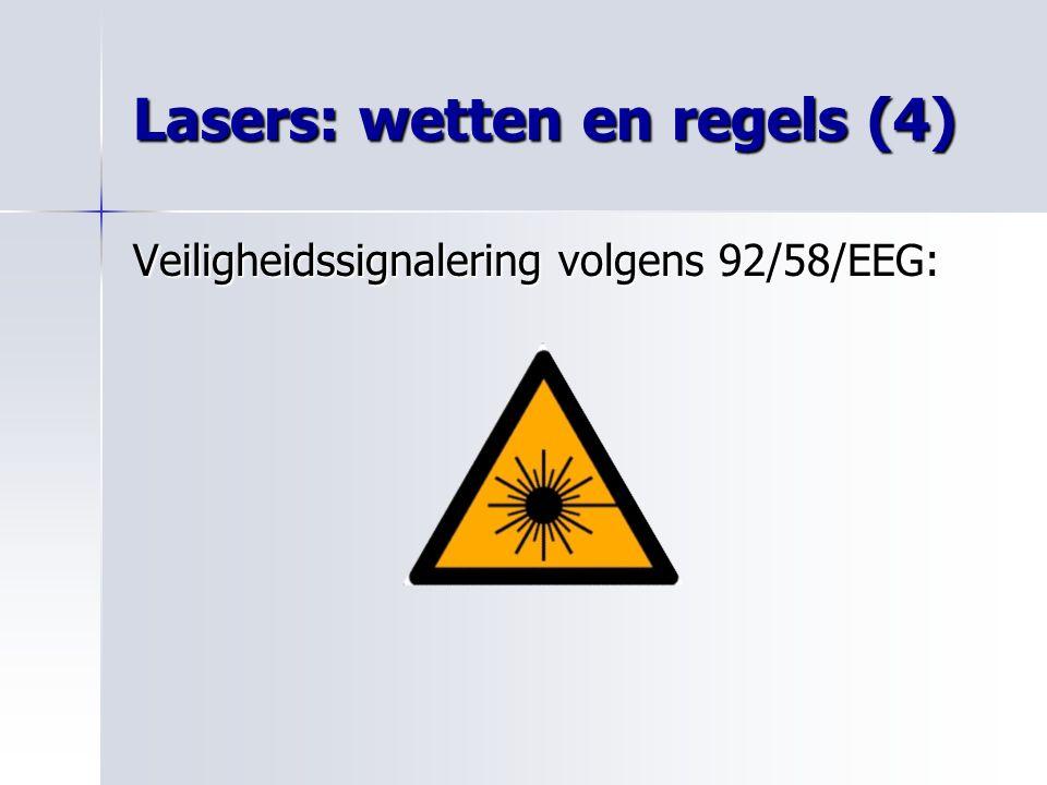 Lasers: wetten en regels (4) Veiligheidssignalering volgens 92/58/EEG: