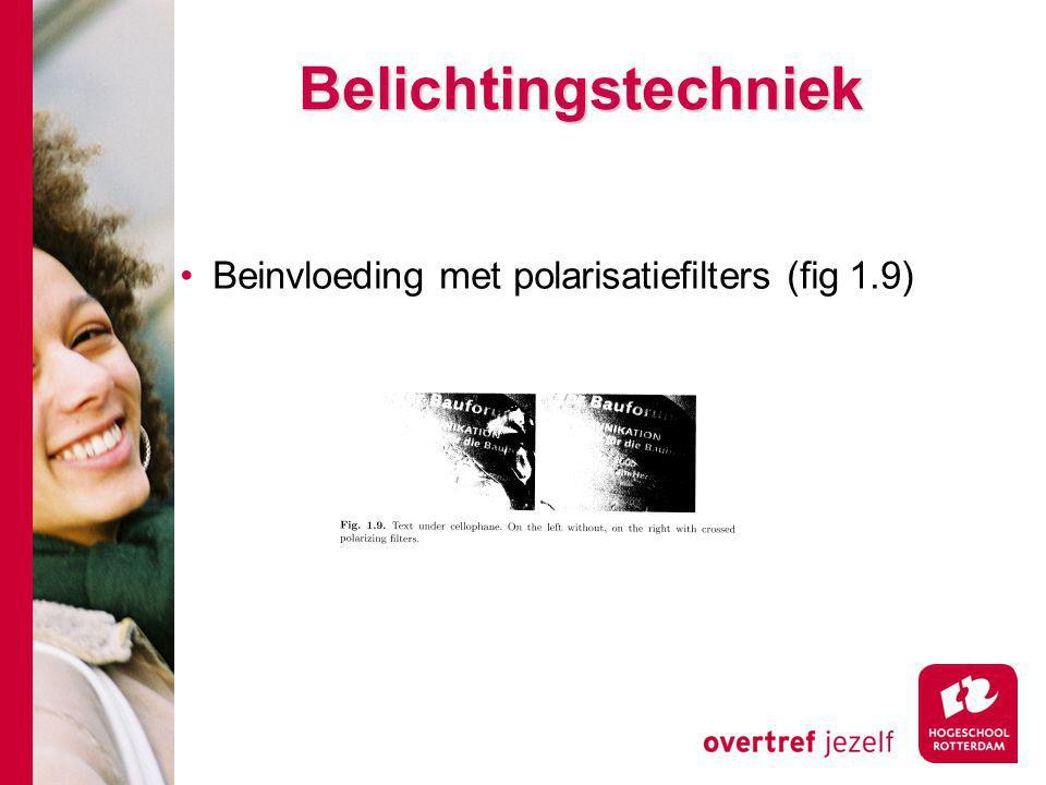 Belichtingstechniek Beinvloeding met polarisatiefilters (fig 1.9)
