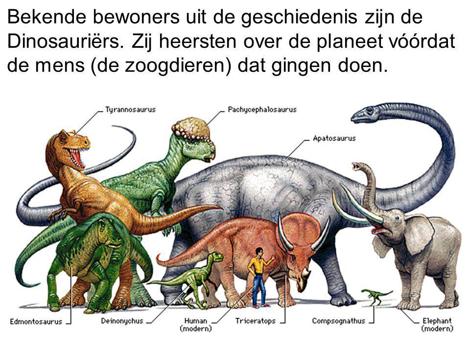 Bekende bewoners uit de geschiedenis zijn de Dinosauriërs. Zij heersten over de planeet vóórdat de mens (de zoogdieren) dat gingen doen.