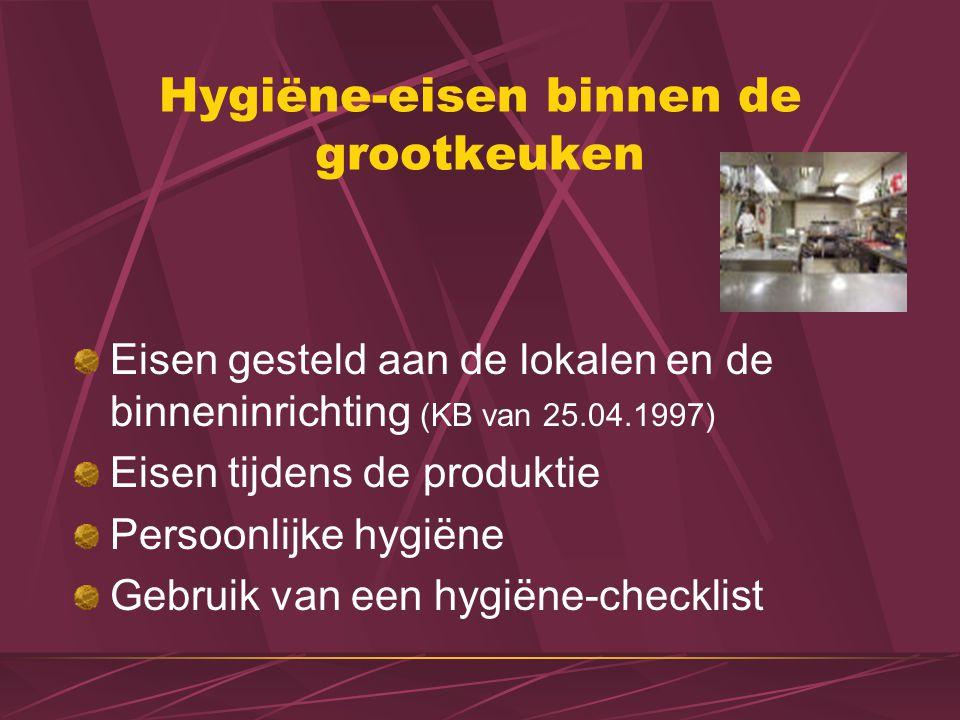 Eisen gesteld aan de lokalen en de binneninrichting (KB van 25.04.1997) Eisen tijdens de produktie Persoonlijke hygiëne Gebruik van een hygiëne-checklist