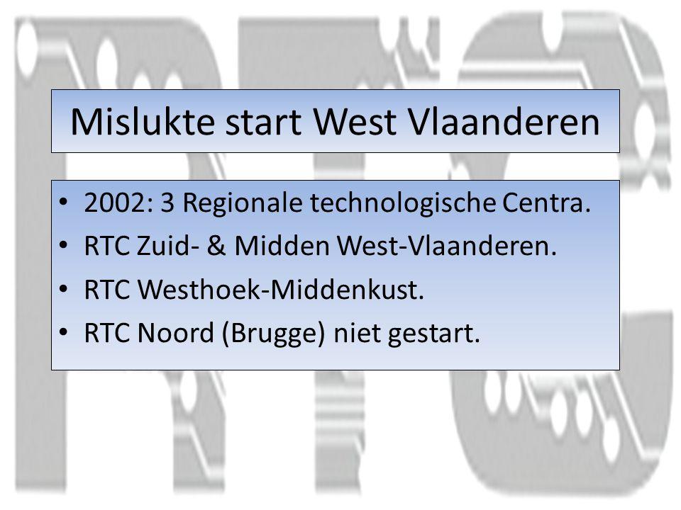Mislukte start West Vlaanderen 2002: 3 Regionale technologische Centra.