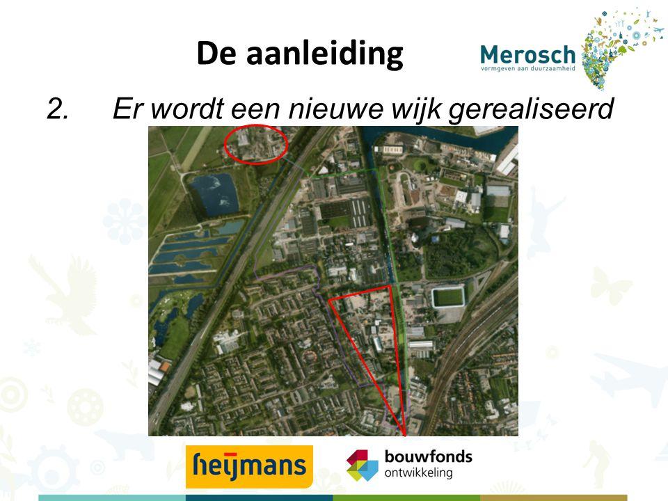 De aanleiding 3.De provincie Noord Brabant wilde financieel steunen