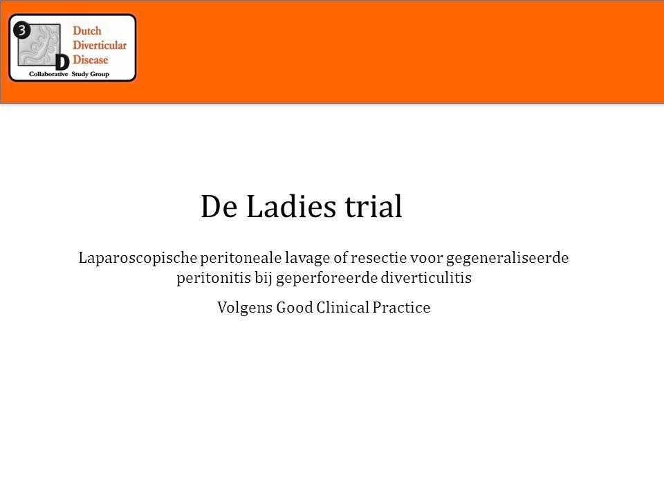 Inleiding De Ladies trial Laparoscopische peritoneale lavage of resectie voor gegeneraliseerde peritonitis bij geperforeerde diverticulitis Volgens Good Clinical Practice