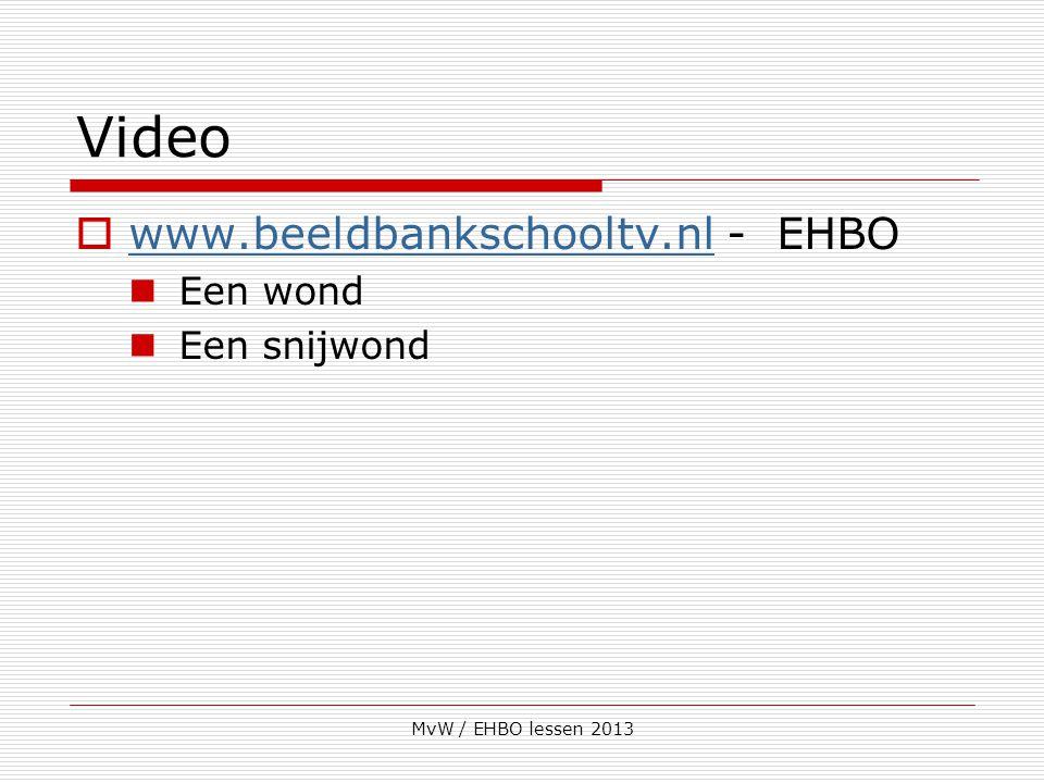 MvW / EHBO lessen 2013 Video  www.beeldbankschooltv.nl - EHBO www.beeldbankschooltv.nl Een wond Een snijwond