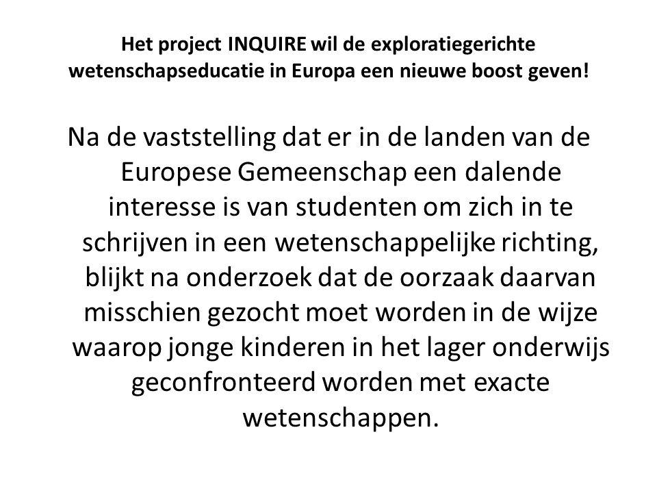 Het project INQUIRE wil de exploratiegerichte wetenschapseducatie in Europa een nieuwe boost geven! Na de vaststelling dat er in de landen van de Euro