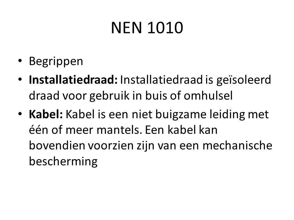 NEN 1010 Begrippen Installatiedraad: Installatiedraad is geïsoleerd draad voor gebruik in buis of omhulsel Kabel: Kabel is een niet buigzame leiding m