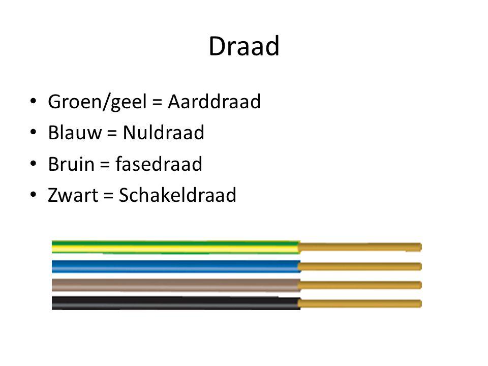 Draad Groen/geel = Aarddraad Blauw = Nuldraad Bruin = fasedraad Zwart = Schakeldraad