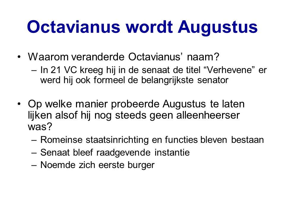Octavianus wordt Augustus Waarom veranderde Octavianus' naam.