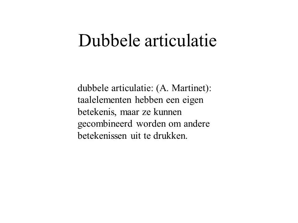 Dubbele articulatie dubbele articulatie: (A.
